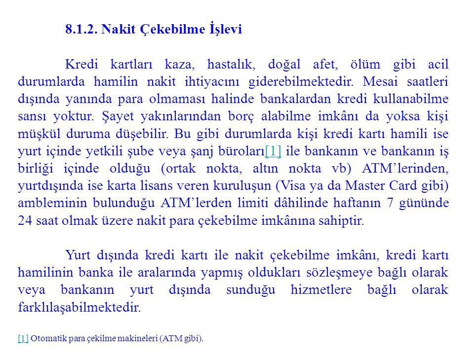 8.1.2. Nakit Çekebilme İşlevi