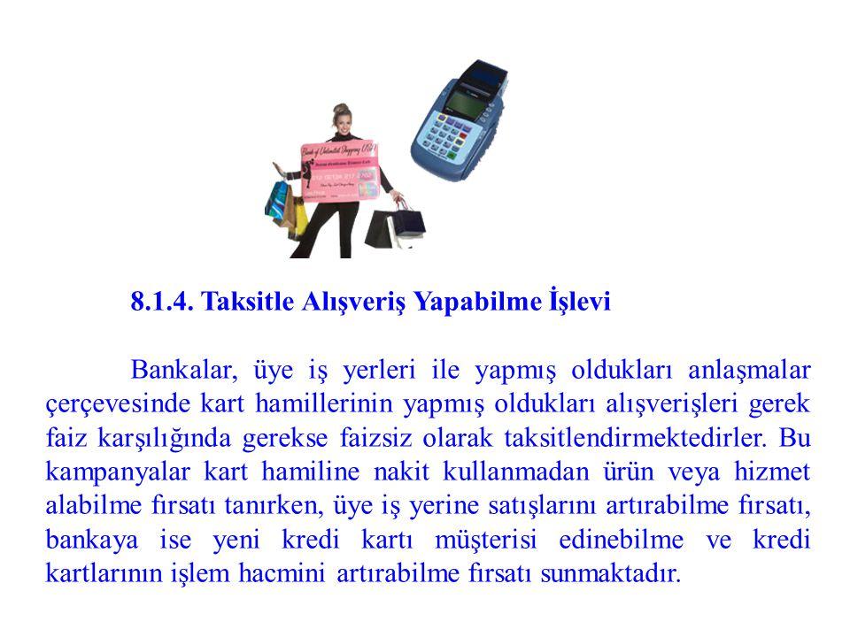 8.1.4. Taksitle Alışveriş Yapabilme İşlevi