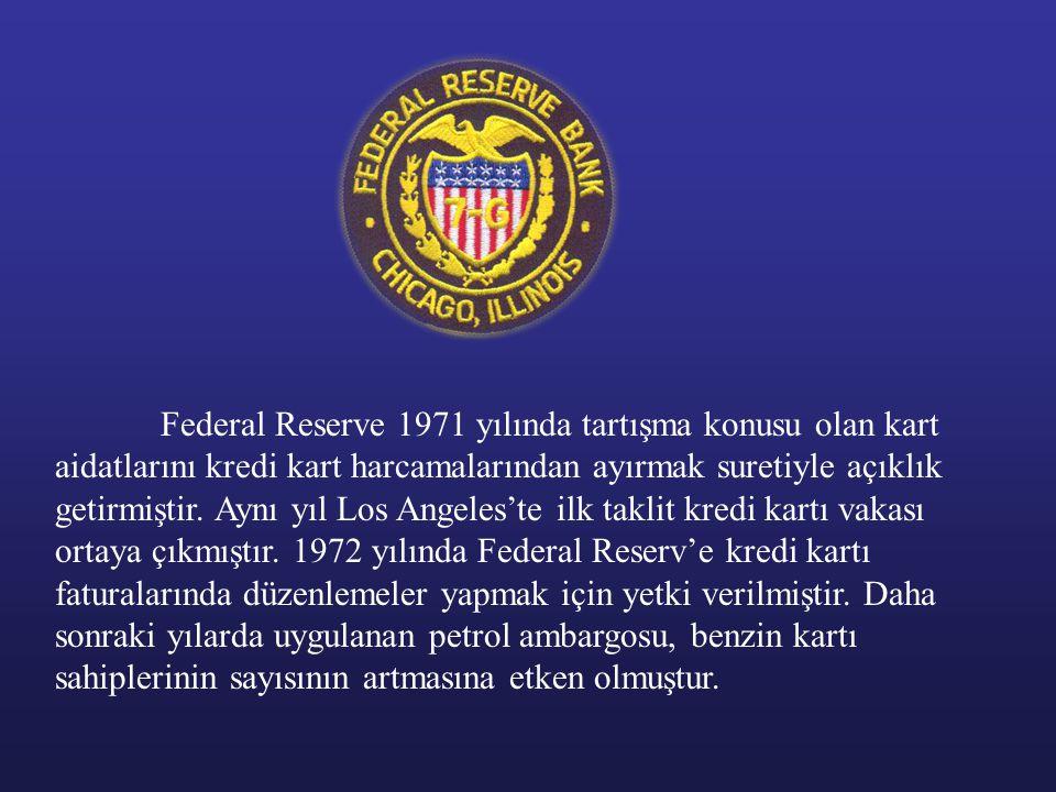 Federal Reserve 1971 yılında tartışma konusu olan kart aidatlarını kredi kart harcamalarından ayırmak suretiyle açıklık getirmiştir.