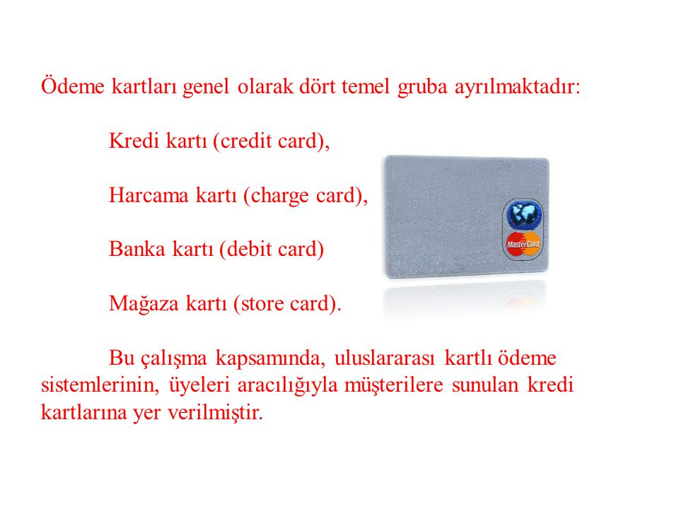 Ödeme kartları genel olarak dört temel gruba ayrılmaktadır: