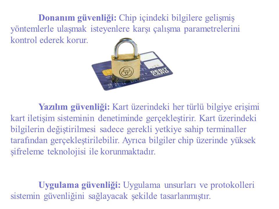 Donanım güvenliği: Chip içindeki bilgilere gelişmiş yöntemlerle ulaşmak isteyenlere karşı çalışma parametrelerini kontrol ederek korur.