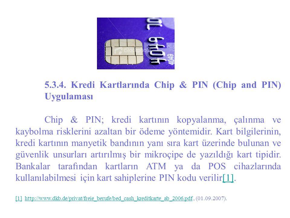 5.3.4. Kredi Kartlarında Chip & PIN (Chip and PIN) Uygulaması