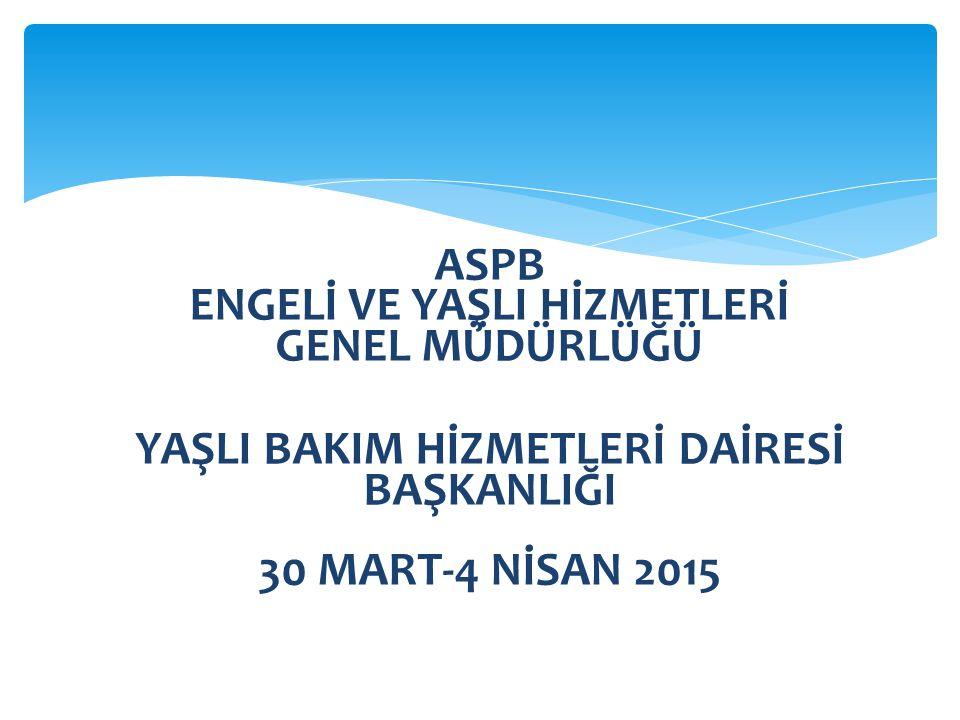 ASPB ENGELİ VE YAŞLI HİZMETLERİ GENEL MÜDÜRLÜĞÜ
