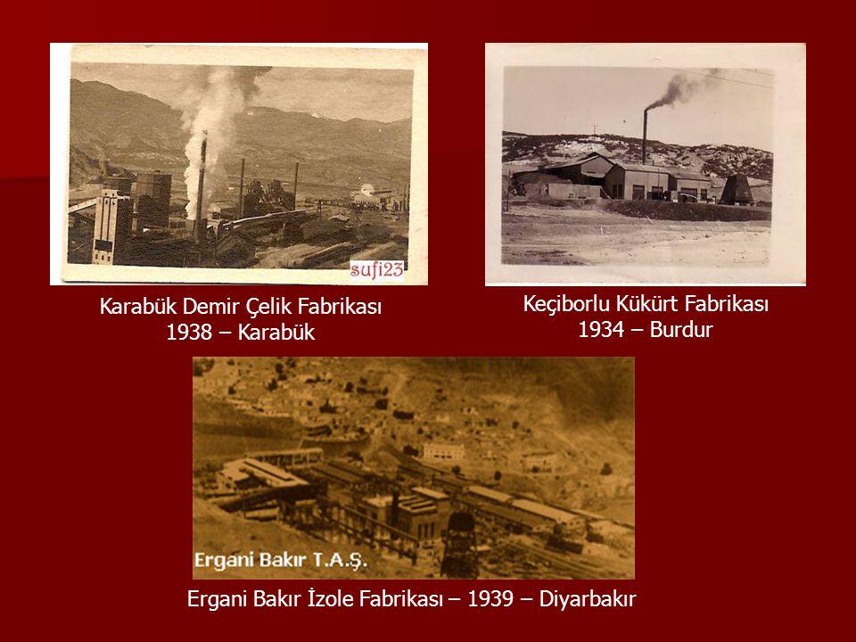 Karabük Demir Çelik Fabrikası 1938 – Karabük