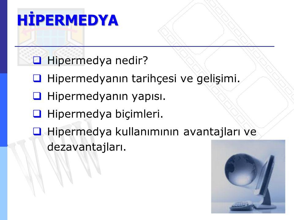 HİPERMEDYA Hipermedya nedir Hipermedyanın tarihçesi ve gelişimi.