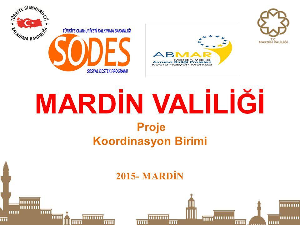 MARDİN VALİLİĞİ Proje Koordinasyon Birimi 2015- MARDİN
