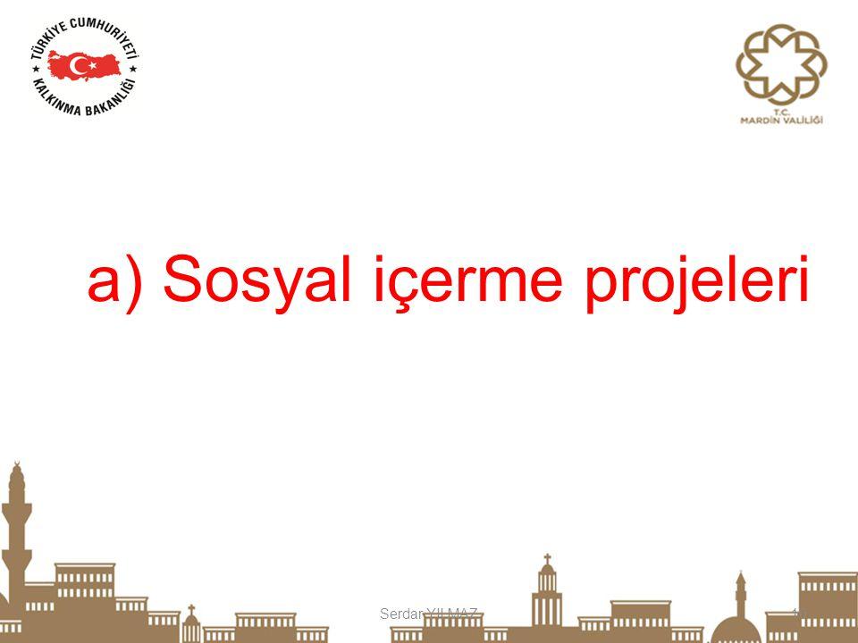 a) Sosyal içerme projeleri
