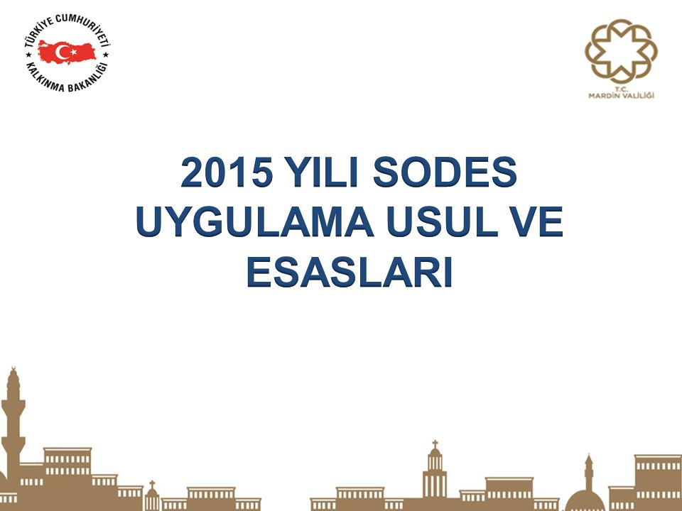 2015 YILI SODES UYGULAMA USUL VE ESASLARI