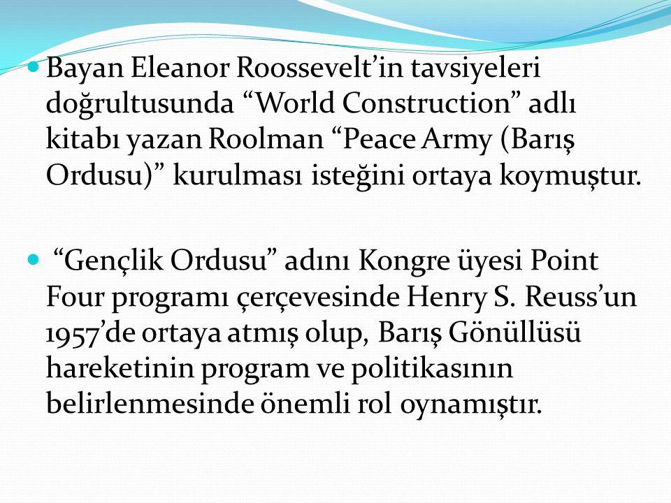 Bayan Eleanor Roossevelt'in tavsiyeleri doğrultusunda World Construction adlı kitabı yazan Roolman Peace Army (Barış Ordusu) kurulması isteğini ortaya koymuştur.