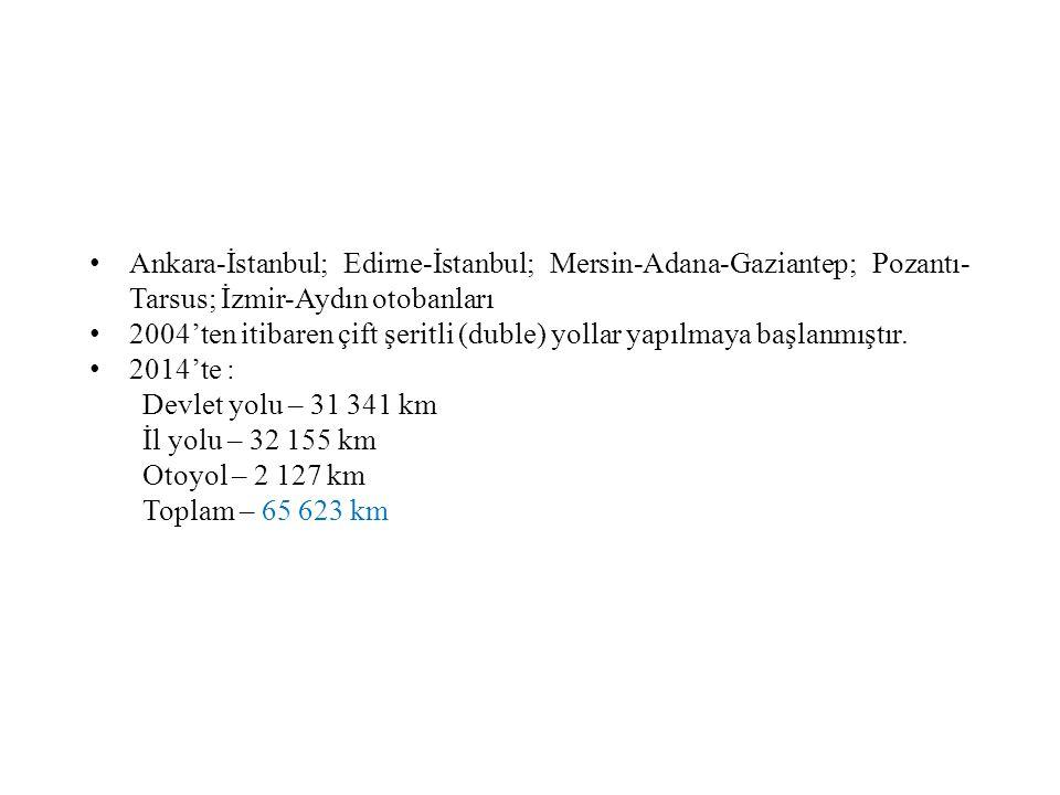 Ankara-İstanbul; Edirne-İstanbul; Mersin-Adana-Gaziantep; Pozantı-Tarsus; İzmir-Aydın otobanları