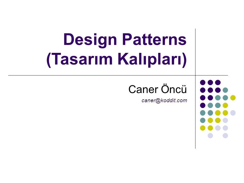 Design Patterns (Tasarım Kalıpları)