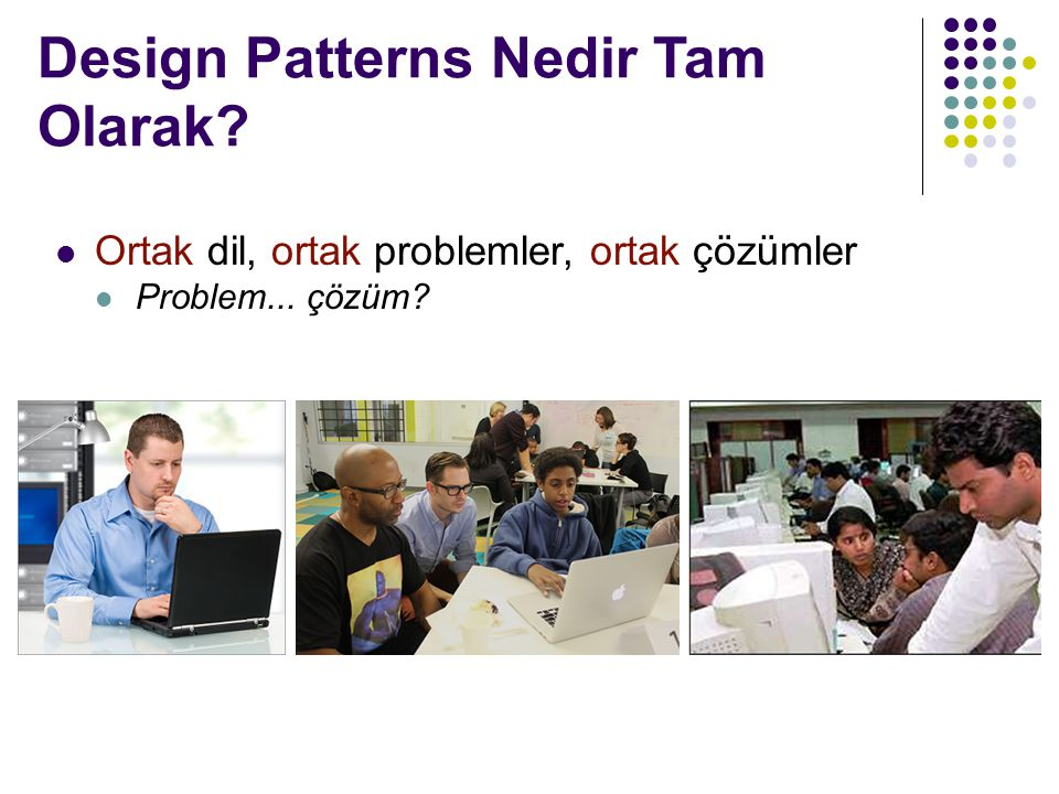 Design Patterns Nedir Tam Olarak