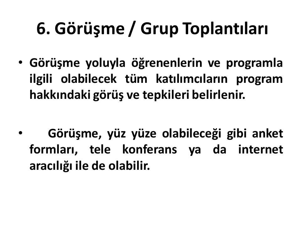 6. Görüşme / Grup Toplantıları