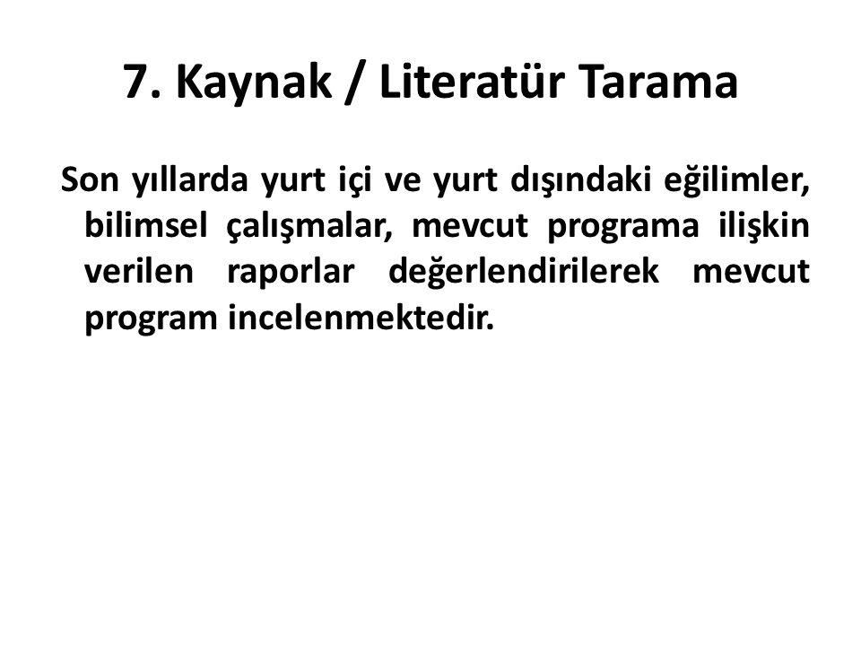 7. Kaynak / Literatür Tarama