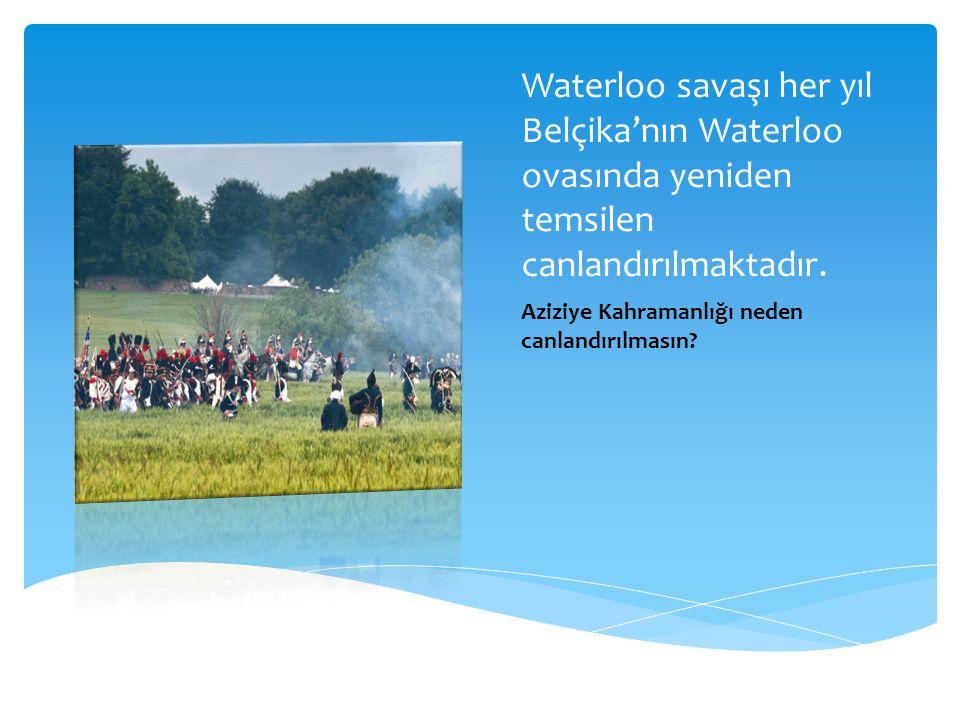Waterloo savaşı her yıl Belçika'nın Waterloo ovasında yeniden temsilen canlandırılmaktadır.