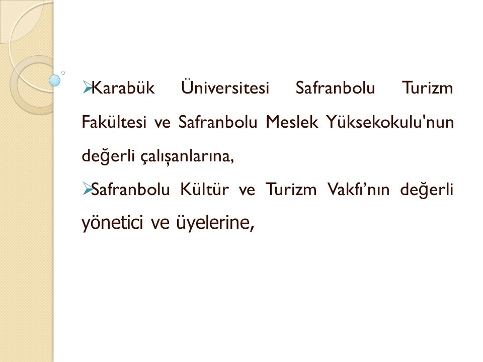 Karabük Üniversitesi Safranbolu Turizm Fakültesi ve Safranbolu Meslek Yüksekokulu nun değerli çalışanlarına,
