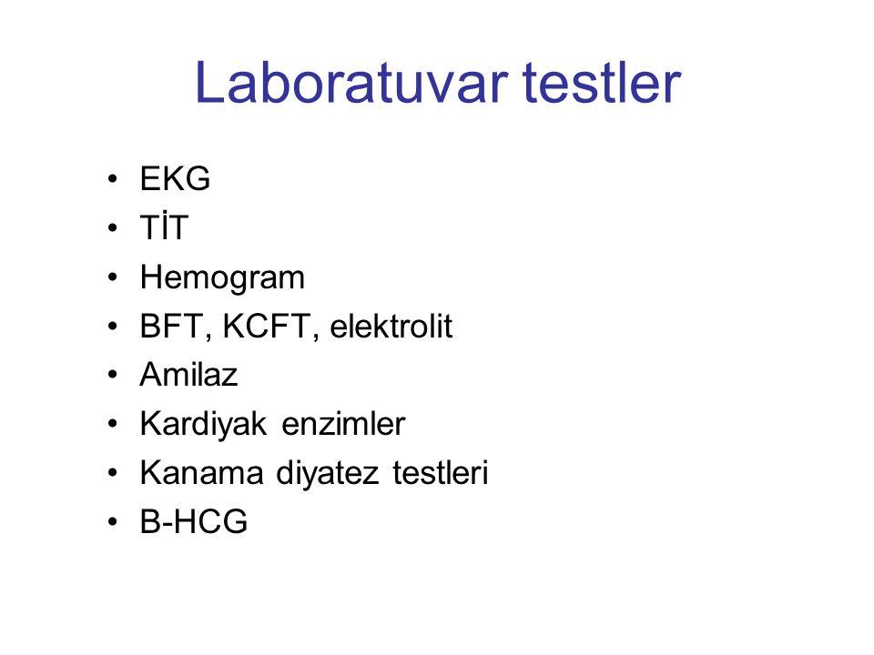 Laboratuvar testler EKG TİT Hemogram BFT, KCFT, elektrolit Amilaz