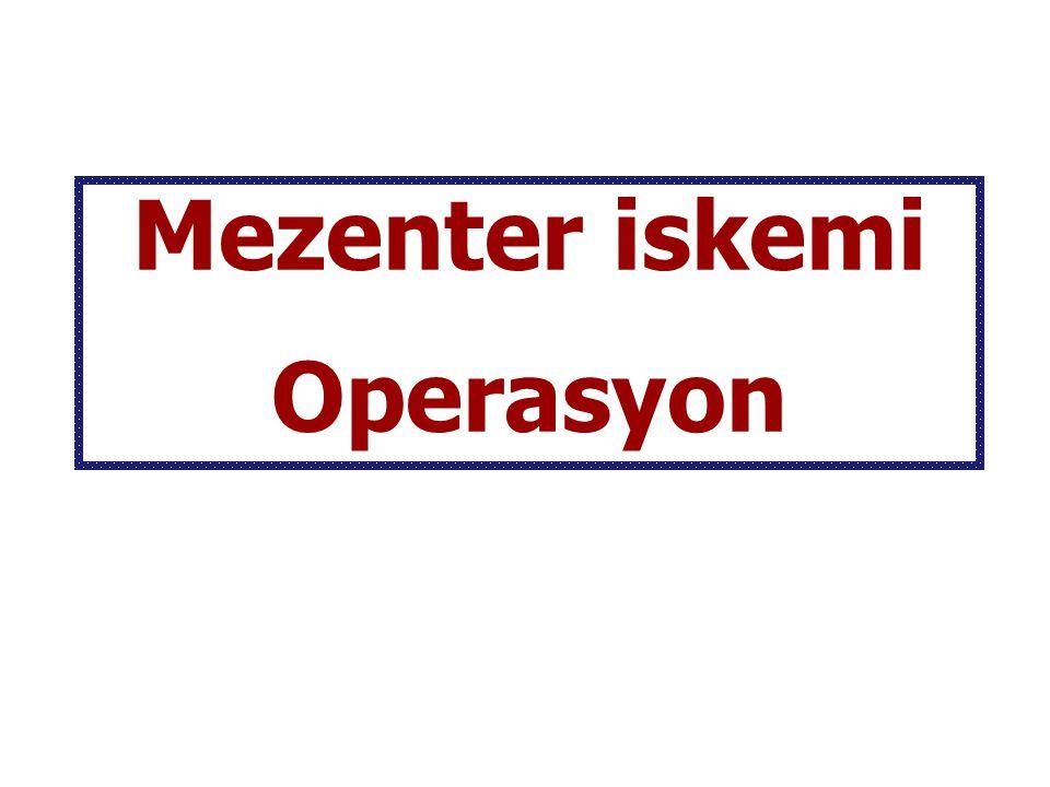 Mezenter iskemi Operasyon