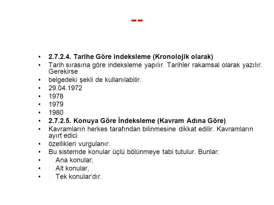 -- 2.7.2.4. Tarihe Göre indeksleme (Kronolojik olarak)