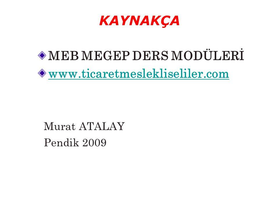 KAYNAKÇA MEB MEGEP DERS MODÜLERİ www.ticaretmeslekliseliler.com