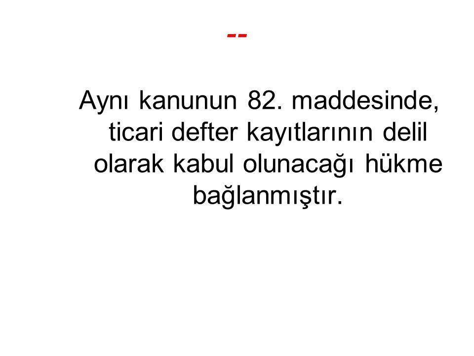 -- Aynı kanunun 82.