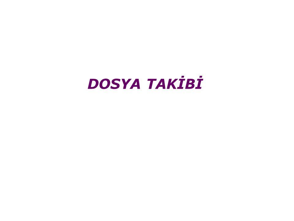DOSYA TAKİBİ