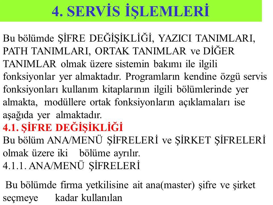 4. SERVİS İŞLEMLERİ