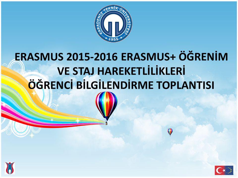 ERASMUS 2015-2016 ERASMUS+ ÖĞRENİM VE STAJ HAREKETLİLİKLERİ ÖĞRENCİ BİLGİLENDİRME TOPLANTISI