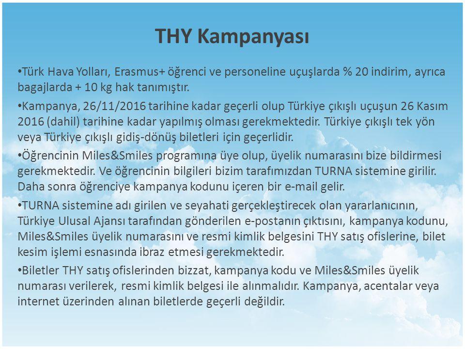 THY Kampanyası Türk Hava Yolları, Erasmus+ öğrenci ve personeline uçuşlarda % 20 indirim, ayrıca bagajlarda + 10 kg hak tanımıştır.