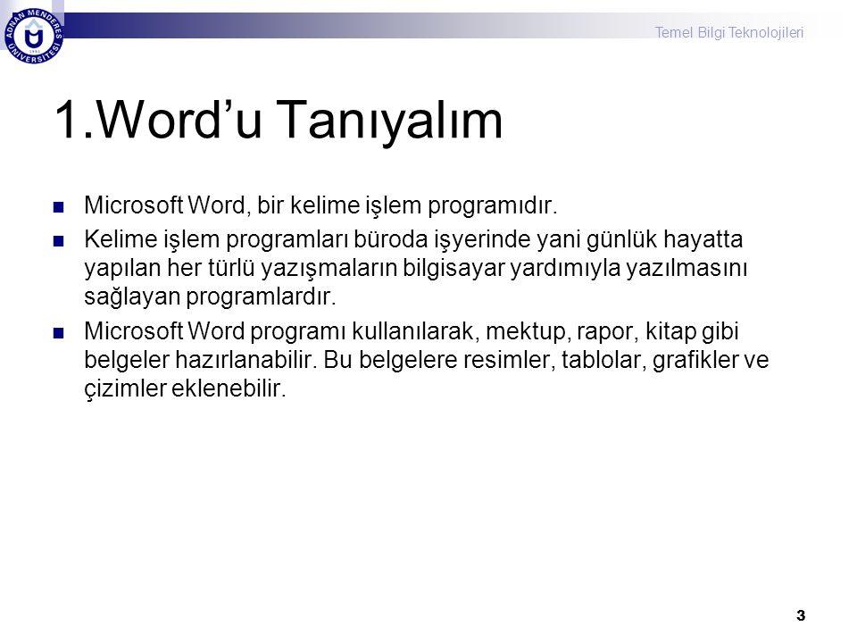 1.Word'u Tanıyalım Microsoft Word, bir kelime işlem programıdır.