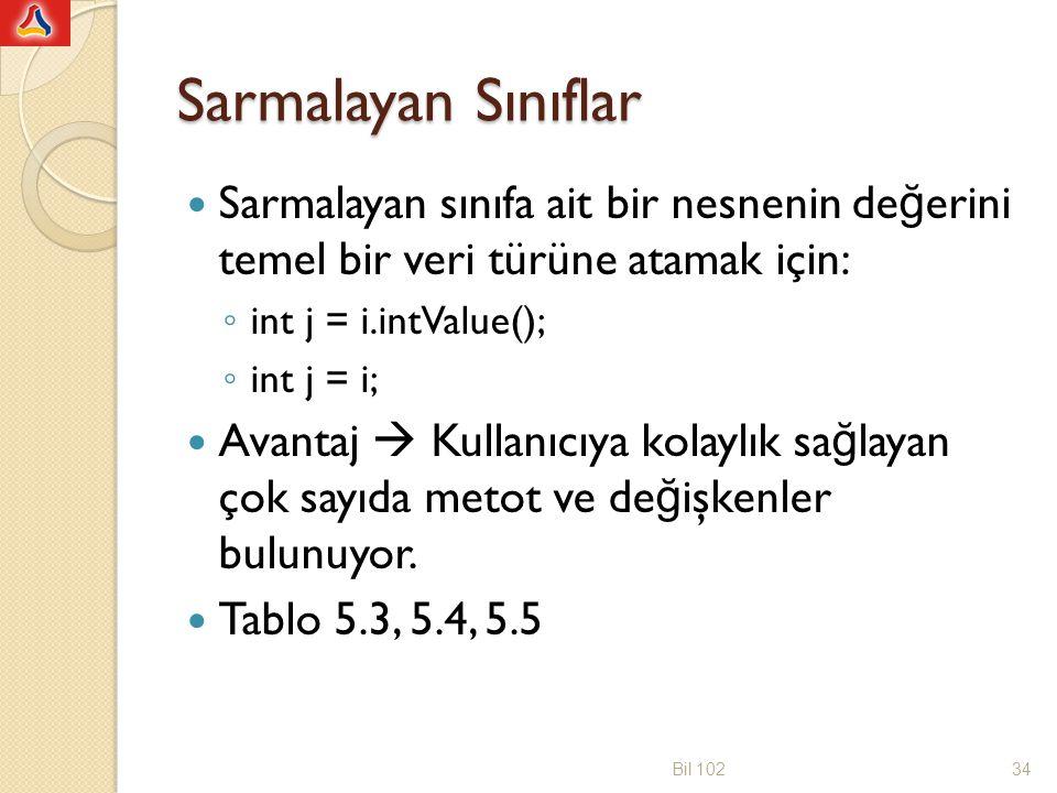 Sarmalayan Sınıflar Sarmalayan sınıfa ait bir nesnenin değerini temel bir veri türüne atamak için: