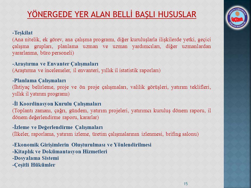YÖNERGEDE YER ALAN BELLİ BAŞLI HUSUSLAR