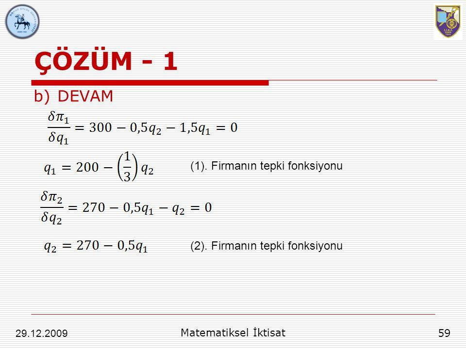 ÇÖZÜM - 1 DEVAM (1). Firmanın tepki fonksiyonu
