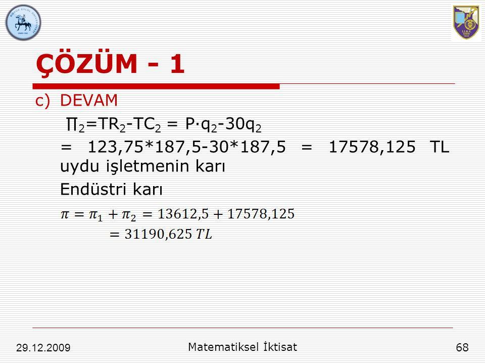 ÇÖZÜM - 1 DEVAM ∏2=TR2-TC2 = P∙q2-30q2