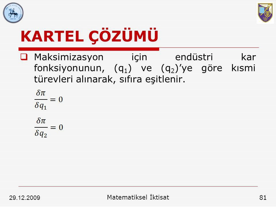 KARTEL ÇÖZÜMÜ Maksimizasyon için endüstri kar fonksiyonunun, (q1) ve (q2)'ye göre kısmi türevleri alınarak, sıfıra eşitlenir.