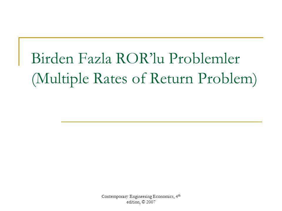 Birden Fazla ROR'lu Problemler (Multiple Rates of Return Problem)
