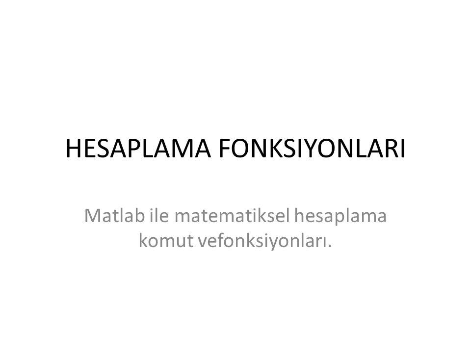 HESAPLAMA FONKSIYONLARI