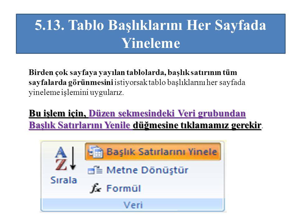 5.13. Tablo Başlıklarını Her Sayfada Yineleme