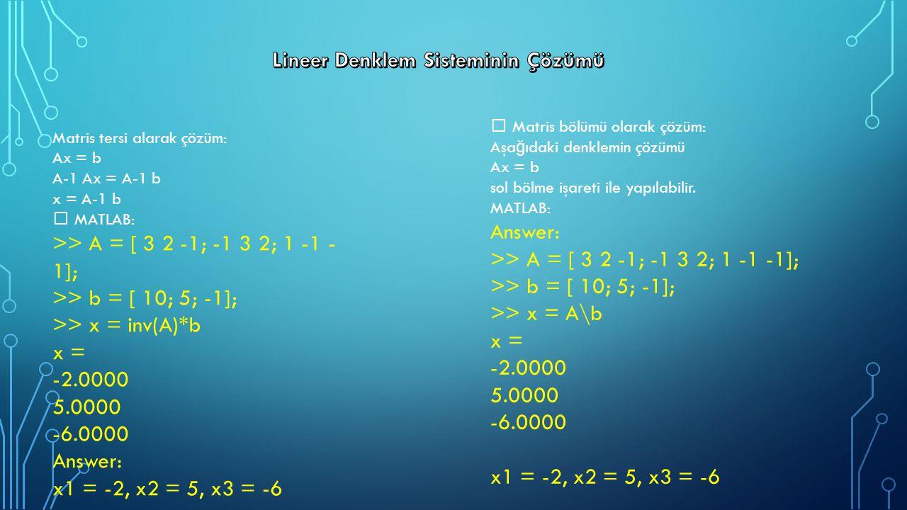 Lineer Denklem Sisteminin Çözümü