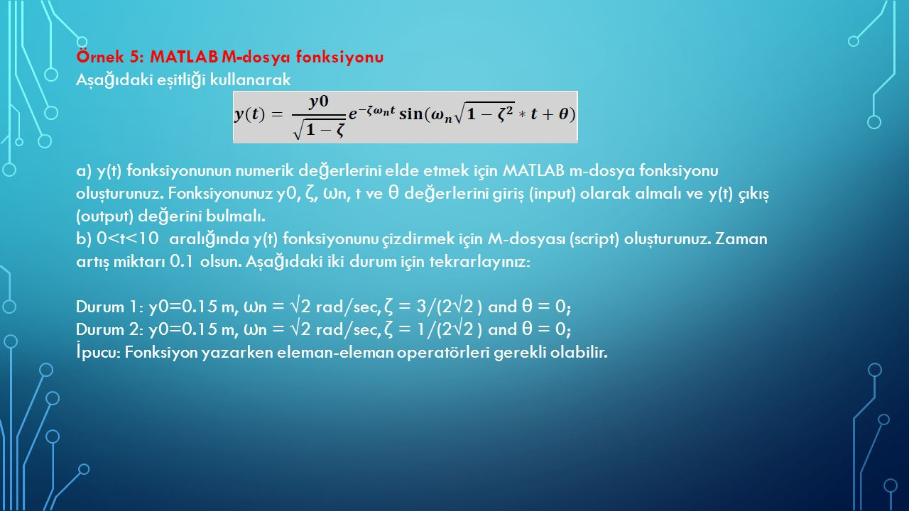 Örnek 5: MATLAB M-dosya fonksiyonu