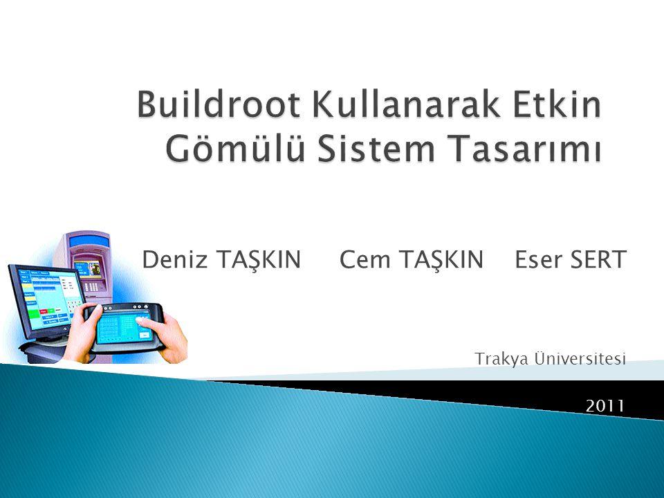 Buildroot Kullanarak Etkin Gömülü Sistem Tasarımı