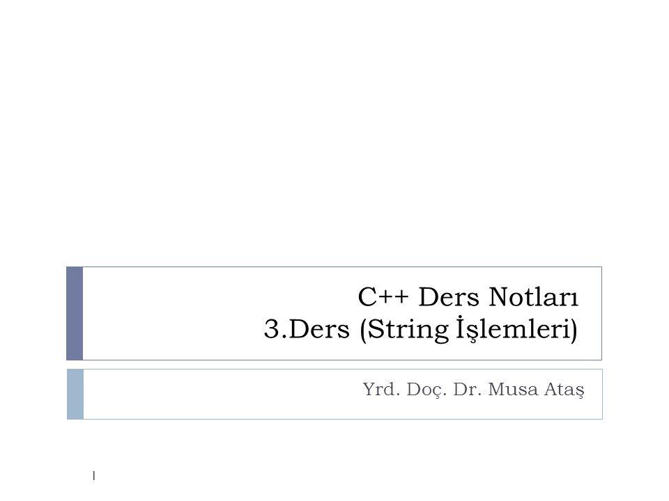 C++ Ders Notları 3.Ders (String İşlemleri)