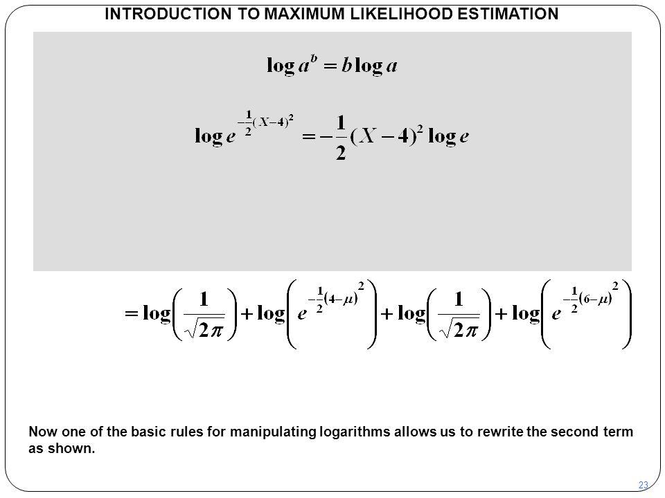 INTRODUCTION TO MAXIMUM LIKELIHOOD ESTIMATION