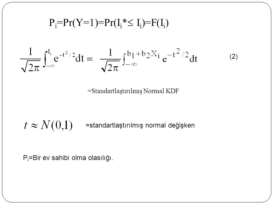 Pi=Pr(Y=1)=Pr(Ii* Ii)=F(Ii)