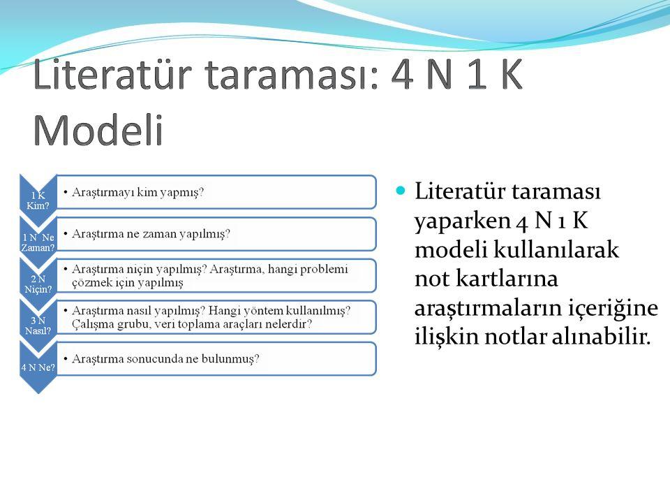 Literatür taraması: 4 N 1 K Modeli