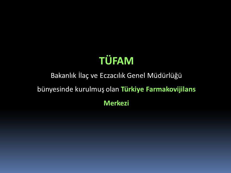 TÜFAM Bakanlık İlaç ve Eczacılık Genel Müdürlüğü bünyesinde kurulmuş olan Türkiye Farmakovijilans Merkezi.