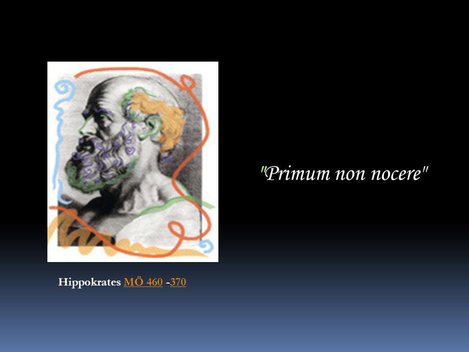 Primum non nocere Hippokrates MÖ 460 -370