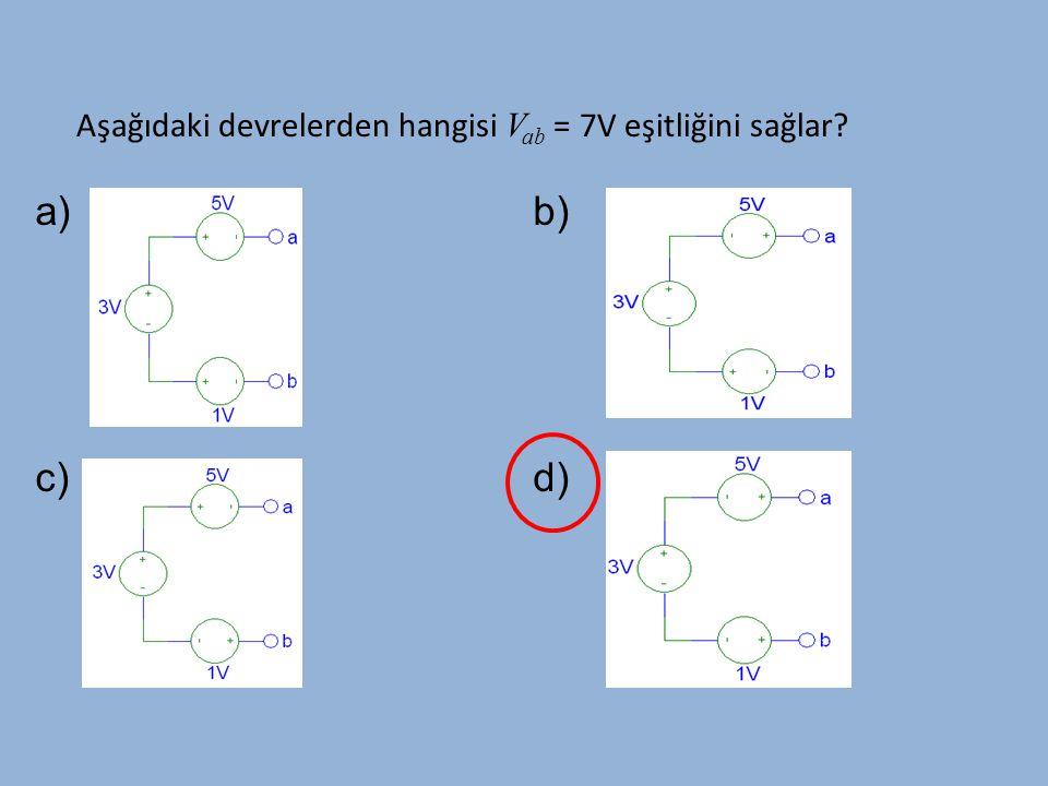 Aşağıdaki devrelerden hangisi Vab = 7V eşitliğini sağlar