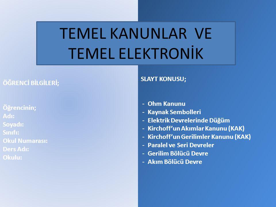TEMEL KANUNLAR VE TEMEL ELEKTRONİK