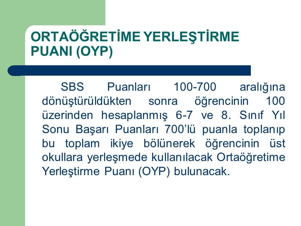 ORTAÖĞRETİME YERLEŞTİRME PUANI (OYP)